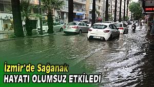 İzmir'de sağanak hayatı olumsuz etkiledi