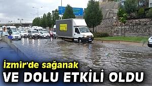 İzmir'de sağanak ve dolu etkili oldu