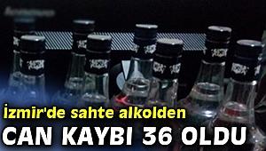 İzmir'de sahte alkolden can kaybı 36 oldu