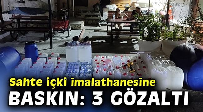 İzmir'de sahte içki imalathanesine baskın: 3 gözaltı