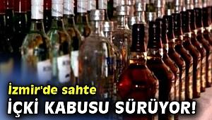 İzmir'de sahte içki kabusu sürüyor! 2 can kaybı!