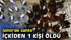 İzmir'de sahte içkiden 1 can kaybı daha!