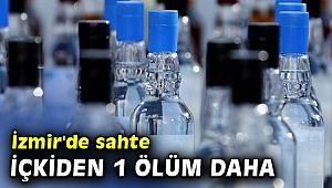 İzmir'de sahte içkiden 1 ölüm daha