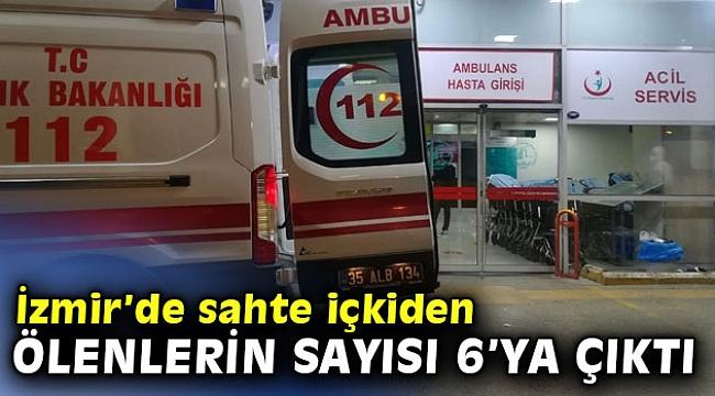 İzmir'de sahte içkiden ölenlerin sayısı 6'ya çıktı