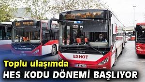 İzmir'de toplu ulaşımda HES kodu dönemi başlıyor!