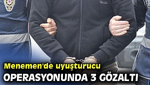 İzmir'de uyuşturucu operasyonunda 3 gözaltı