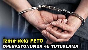 İzmir'deki FETÖ operasyonunda 46 tutuklama