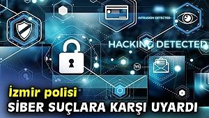 İzmir polisi siber suçlara karşı uyardı
