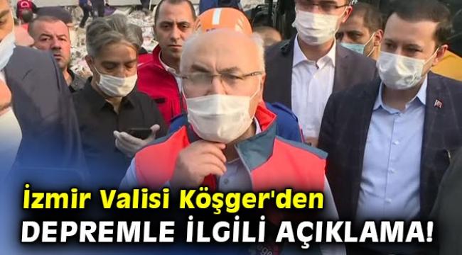 İzmir Valisi Köşger'den depremle ilgili açıklama!