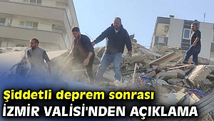 İzmir Valisi'nden deprem açıklaması