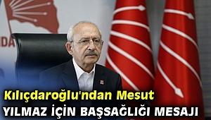 Kılıçdaroğlu'ndan Mesut Yılmaz için başsağlığı mesajı