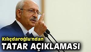 Kılıçdaroğlu'ndan Tatar açıklaması