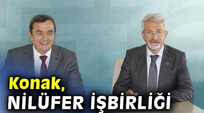 Konak ve Nilüfer Belediyesi işbirliği