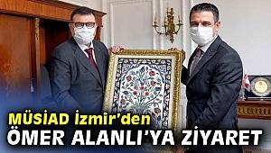 MÜSİAD İzmir Heyeti'nden Ömer Alanlı'ya Ziyaret