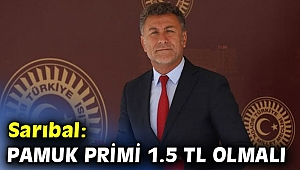 Orhan Sarıbal'dan pamuk primi açıklaması