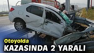 Otoyolda kazasında 2 yaralı