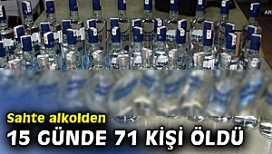 Sahte alkolden 15 günde 71 kişi öldü
