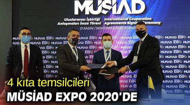 4 kıtadan temsilciler MÜSİAD EXPO 2020'de buluştu!