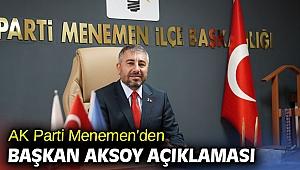 AK Parti Menemen'den Başkan Aksoy açıklaması