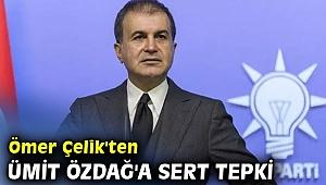 AK Partili Çelik'ten Ümit Özdağ'a sert tepki