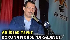 Ali İhsan Yavuz koronavirüse yakalandığını açıkladı!