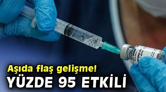 Aşıda flaş gelişme! Yüzde 95 etkili olduğu açıklandı