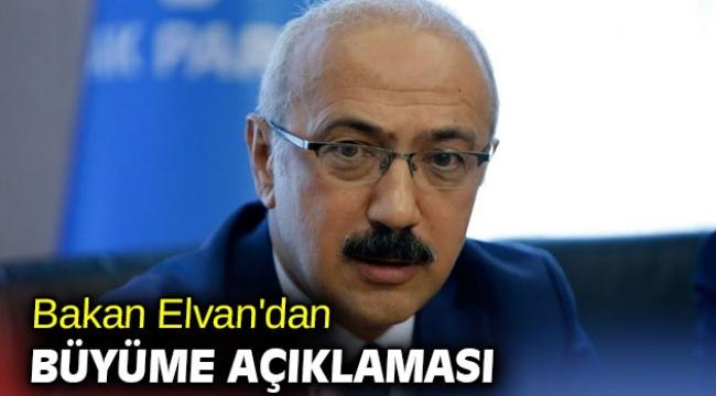 Bakan Elvan'dan büyüme açıklaması