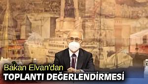 Bakan Elvan'dan toplantı değerlendirmesi
