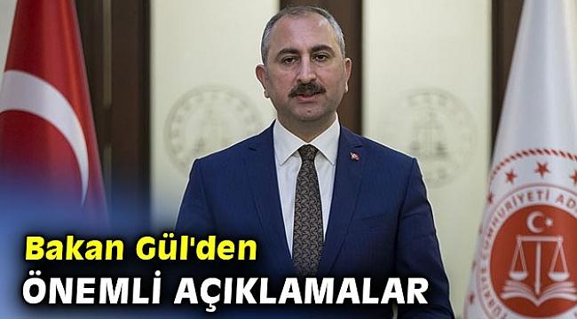 Bakan Gül'den önemli açıklama