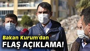 Bakan Kurum'dan flaş açıklama!
