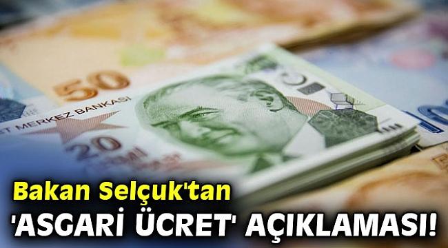 Bakan Selçuk'tan 'asgari ücret' açıklaması!