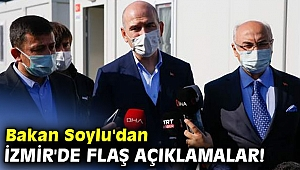 Bakan Soylu'dan İzmir'de flaş açıklamalar!