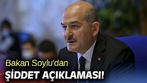 Bakan Soylu'dan şiddet açıklaması!