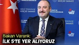 Bakan Varank: Avrupa'da ilk 5'te yer alıyoruz!