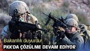 Bakanlık açıkladı! PKK'da çözülme devam ediyor
