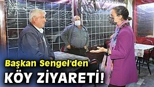 Başkan Sengel'den köy ziyareti!