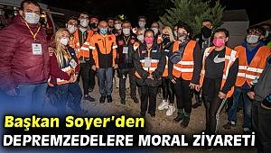 Başkan Tunç  Soyer'den depremzedelere moral ziyareti