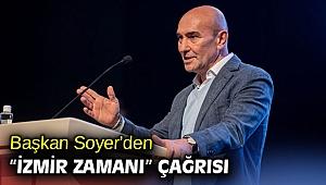 """Başkan Tunç Soyer'den """"İzmir Zamanı"""" çağrısı"""