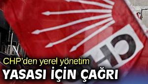 CHP'den yerel yönetim çağrısı!
