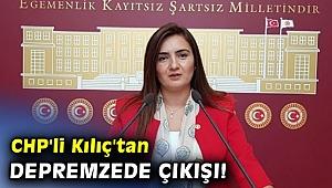 CHP'li Kılıç'tan depremzedeler ve apartman görevlileri çıkışı!