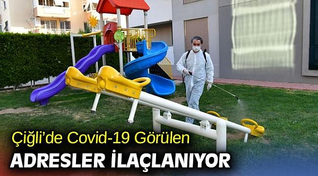 Çiğli'de Covid-19 Görülen Adresler İlaçlanıyor
