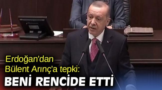 Cumhurbaşkanı Erdoğan'dan Arınç'a tepki: Beni rencide etti