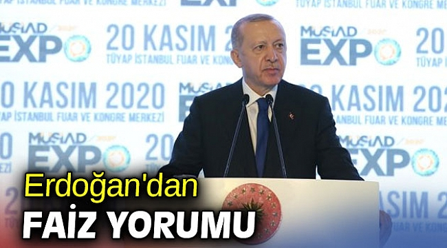 Cumhurbaşkanı Erdoğan'dan faiz yorumu