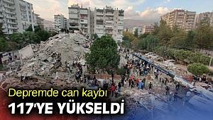 Depremde can kaybı 117'ye yükseldi
