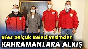 Efes Selçuk Belediyesi'nden kahramanlara alkış