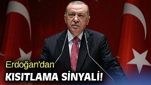 Erdoğan'dan kısıtlama sinyali!