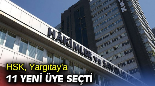 HSK, Yargıtay'a 11 yeni üye seçti