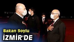 İçişleri Bakanı Soylu İzmir'de
