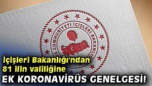 İçişleri Bakanlığı'ndan 81 ilin valiliğine ek koronavirüs genelgesi!