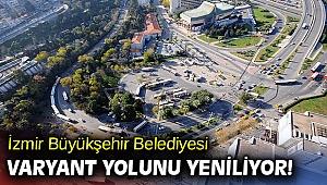 İzmir Büyükşehir Belediyesi, Varyant yolunu yeniliyor!